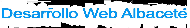 Desarrollo Web en Albacete, Paginas Web en Albacete, Diseño Web en Albacete